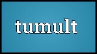 Tumult Meaning