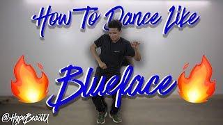 HOW TO BUST DOWN LIKE BLUEFACE 🔥 (THOTIANA, C WALK) 💧💧