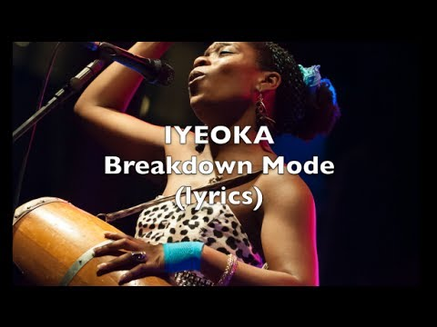 Breakdown Mode - Iyeoka (Official Lyric Video)
