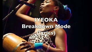 Breakdown Mode Iyeoka Official Lyric Video