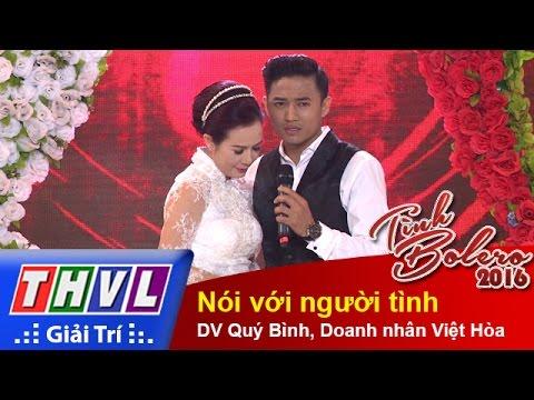 THVL | Tình Bolero 2016 - Tập 4: Nói với người tình - DV Quý Bình, Doanh nhân Việt Hòa