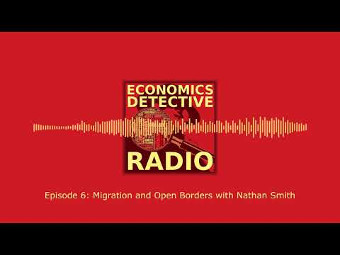 Migration and Open Borders with Nathan Smith