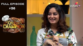 Kitchen Champion - 15th April 2019 - किचन चैम्पियन  - Full Episode