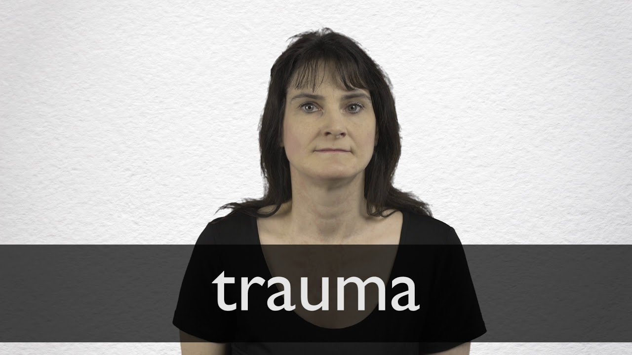 Trauma definition and meaning | Collins English Dictionary