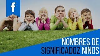NOMBRES DE NIÑOS ♥ Significado de Nombres de Varón | Los Mejores