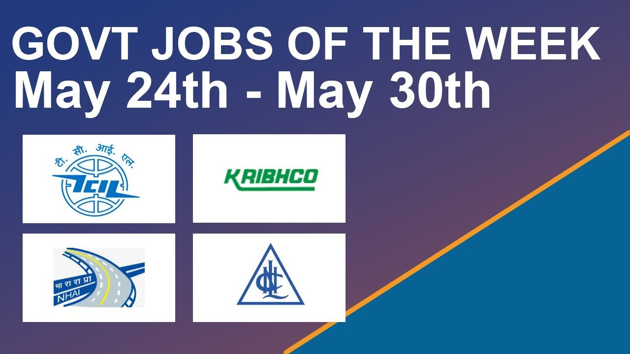 Govt Jobs Of The Week - (May 24th - May 30th) – NHAI, TCIL, Neyveli  Lignite, Krishak Bharati