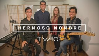 TWICE – Hermoso Nombre (Hillsong Worship – What a Beautiful Name en español)