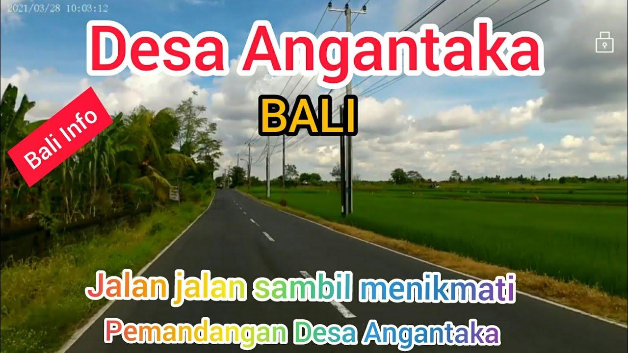 Download MENIKMATI PEMANDANGAN DESA ANGANTAKA-BALI /info bali