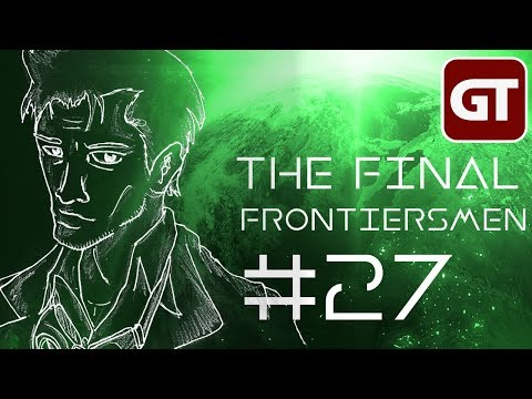 The Final Frontiersmen - SciFi Pen & Paper - Folge 27: Alte