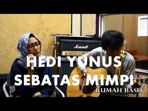 Free Download Hedi Yunus / Monita - Sebatas Mimpi | Acoustic Cover By Basit And Nelendia Sabrina Mp3 dan Mp4