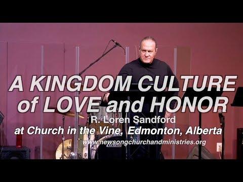A KINGDOM CULTURE OF LOVE AND HONOR - R. Loren Sandford