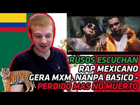 RUSSIANS REACT TO MEXICAN RAP | Gera mxm ft Nanpa Básico - Perdido Mas No Muerto | REACTION