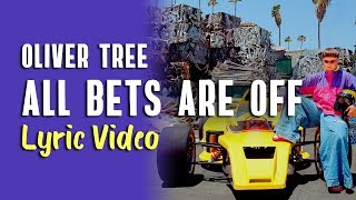 Oliver Tree - All Bets Are Off (LYRICS) | Do You Feel Me?