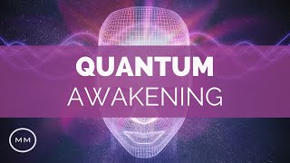 Quantum Awakening - Extended Release Version (90 Minutes) - Open Your Third Eye / Pineal Gland