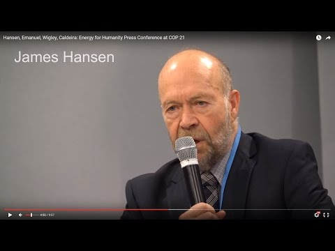 Hansen, Emanuel, Wigley, Caldeira: Energy for Humanity Press Conference at COP 21