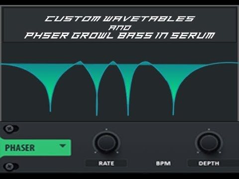 WAVE TABLES & PHASER GROWL BASS IN SERUM TUTORIAL (Free Preset)