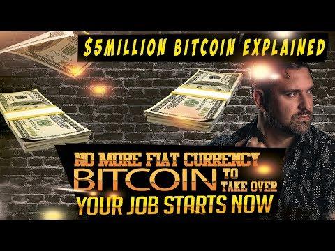 $5M Bitcoin Explained - No More Fiat - Your Job Starts Now! BTC Revolution!