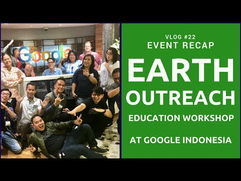 Earth Outreach Education Workshop at Google Indonesia Office