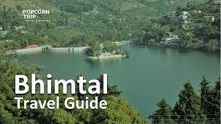 Bhimtal (Nainital) Travel Guide, PopcornTrip