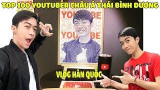 CrisDevilGamer TOP 100 YOUTUBER CHÂU Á THÁI BÌNH DƯƠNG | VLOG HÀN QUỐC