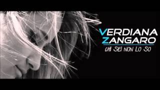 Verdiana Zangaro - Chi sei non lo so