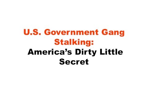 U.S. Government Gang Stalking: America's Dirty Little Secret – 4/16/2016