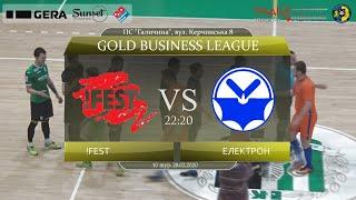 !FEST - Електрон (Огляд матчу) (10 тур. Gold Business League)