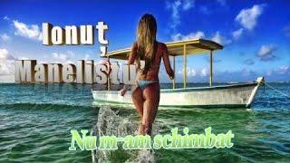 Ionut Manelistu - Nu m am schimbat, Mix 2015