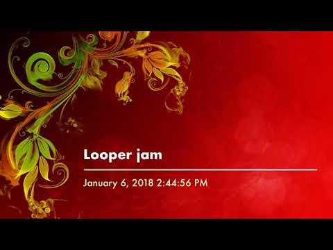 Looper jam