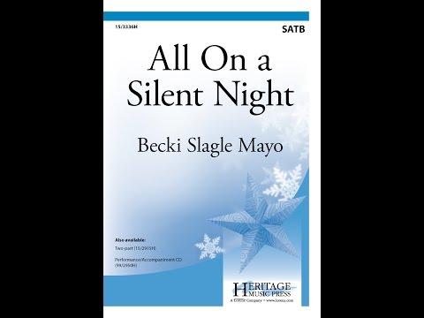 All On a Silent Night (SATB) - Becki Slagle Mayo