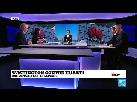 Le débat - Washington contre Huawei : une menace pour le monde ?