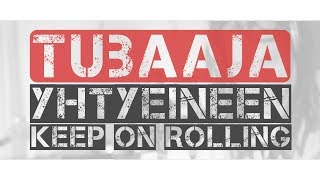 Tubaaja Yhtyeineen - Keep On Rolling