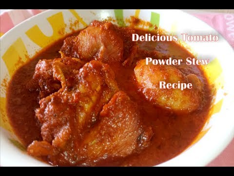 Tomato Powder Stew Recipe: How to Make Chicken Tomato Powder Stew