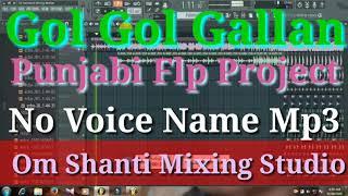 Gol Gol Gallan Punjabi Dance Hard Kick Mix New flp project No Voice Name