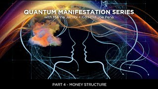 Marina Jacobi  - Quantum Manifestation  PART 4 - Money Structure