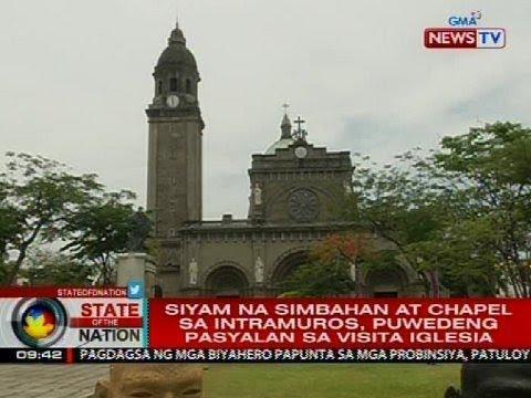 SONA: Siyam na simbahan at chapel sa Intramuros, puwedeng pasyalan sa Visita Iglesia