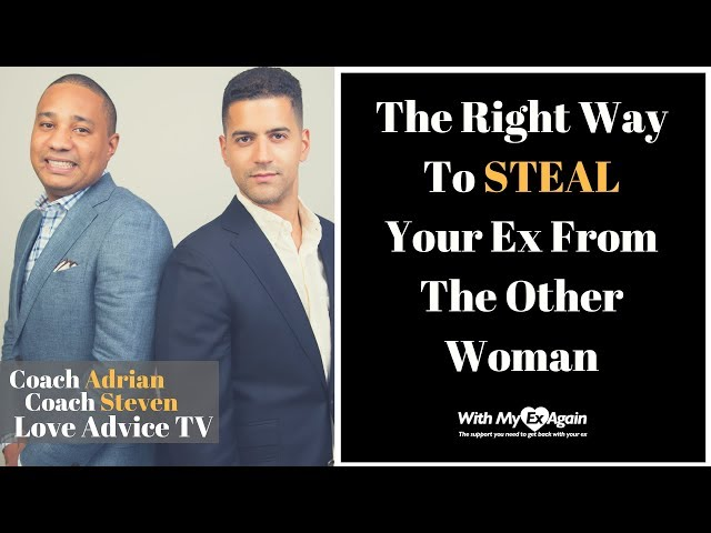 How To Steal Your Ex From The Other Woman