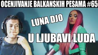 OCENJIVANJE BALKANSKIH PESAMA - LUNA DJO - U LJUBAVI LUDA (OFFICIAL VIDEO)