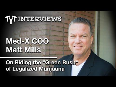 Med-X COO Matt Mills On Preparing For The Coming Marijuana Boom (Interview w/ Cenk Uygur)