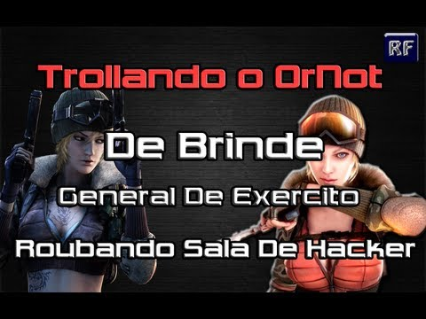 #Trollando OrNot [BRINDE GENERAL DE EXERCITO ROUBANDO SALA COM HACKER]