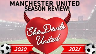 She Devils United - Manchester United Season Review 20/21 #mufc