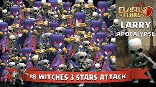 Clash Of Clans: 18 Witches 3 Stars Attack (Larry Apocalypse)