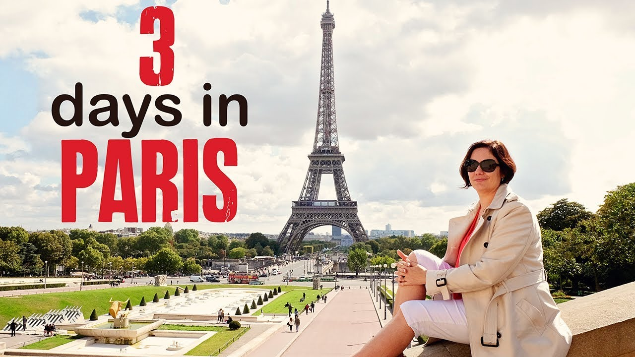 The Best Things To Do In Paris In 3 Days