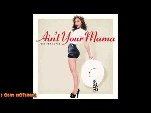 Ain't your mama 1h