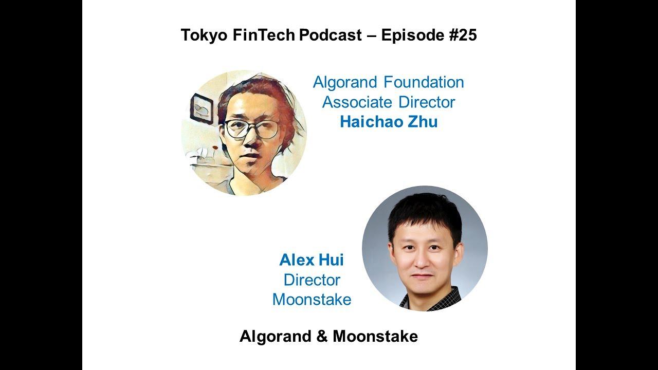 Tokyo FinTech Podcast Episode #25 - Algorand & Moonstake