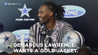 DeMarcus Lawrence wants a gold jacket when his career is over