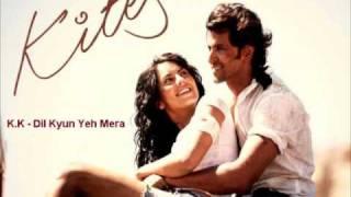 KK Dil kyun yeh mera Kites Movie Full Song