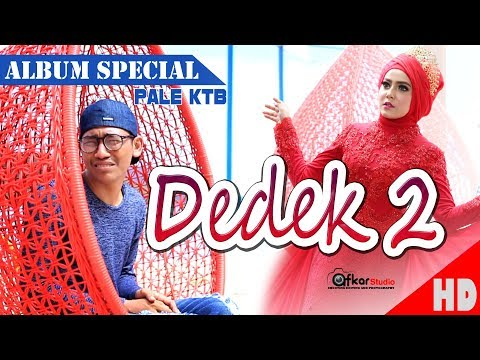 PALE KTB - DEDEK 2  ( Special Album Dedek 2 Trailer ) HD Video Quality 2018