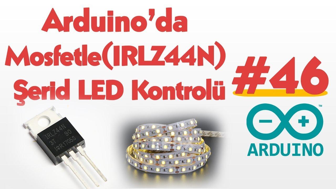Mosfet İle Şerit LED Kontrolü (Mosfet Kullanımı) #46