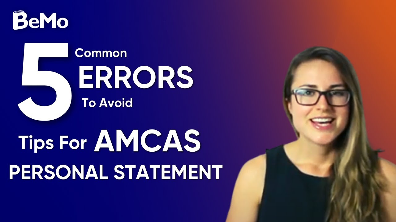 Medical School Personal Statement Tips for AMCAS - Top 5 Common Errors to  Avoid | BeMo